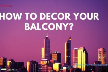 How To Decor Your Balcony?