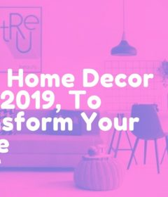 Easy Home Decor Tips 2019, To Transform Your Home