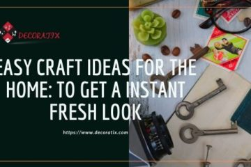 Easy Craft Ideas For The Home: To Get A Instant Fresh Look