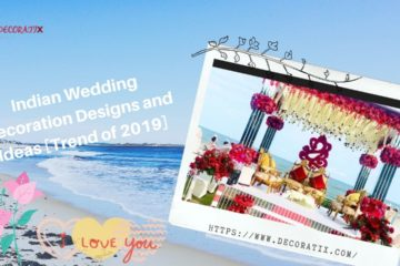 Indian Wedding Decoration Designs and Ideas [Trend of 2019]