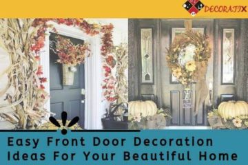 Easy Front Door Decoration Ideas For Your Beautiful Home