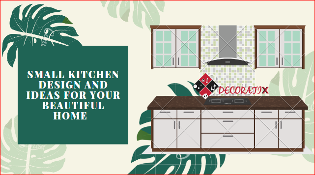 Small Kitchen Design and Ideas For Your Beautiful Home