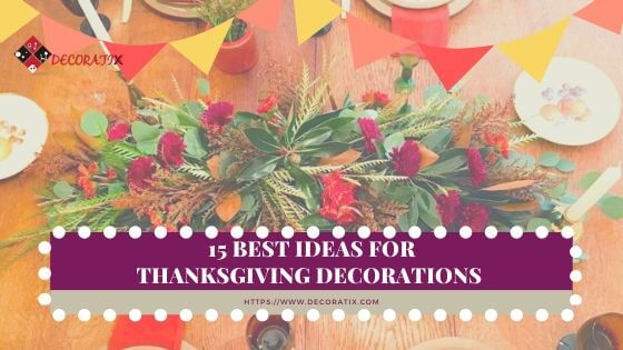 15 Best Ideas for Thanksgiving Decorations