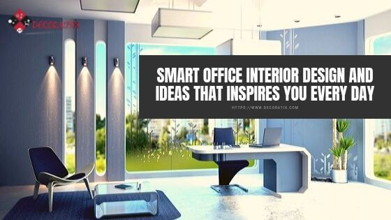 Smart Office Interior Design and Ideas that Inspires You Every Day