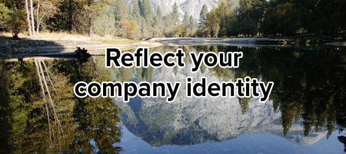 Reflect your company identity