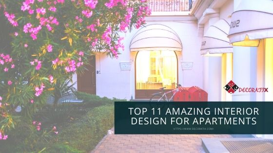 Top 11 Amazing Interior Design For Apartments